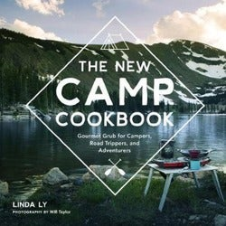 The New Camp Cookbook, Linda Ly